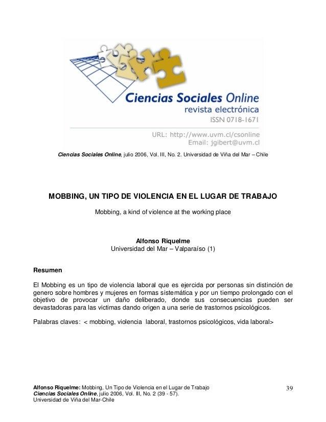 Ciencias Sociales Online, julio 2006, Vol. III, No. 2. Universidad de Viña del Mar –Chile  MOBBING, UN TIPO DE VIOLENCIA E...