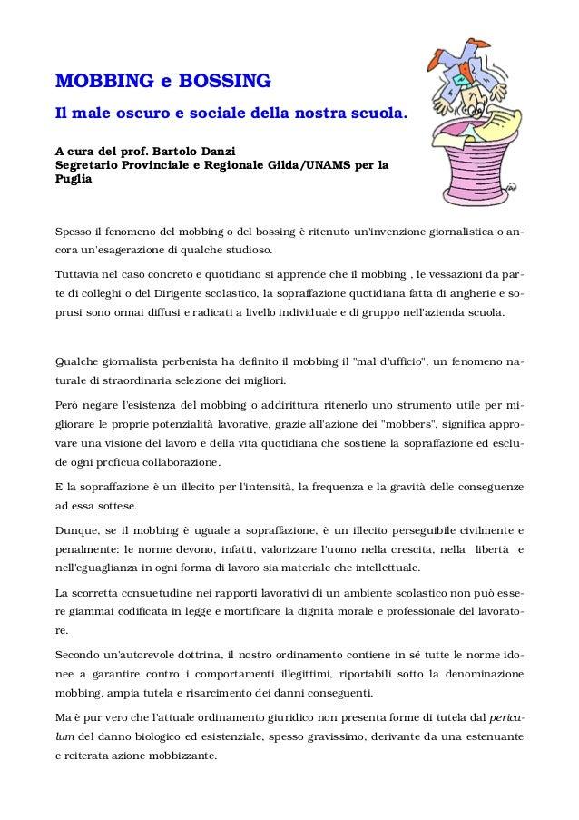MOBBING e BOSSING Il male oscuro e sociale della nostra scuola. A cura del prof. Bartolo Danzi Segretario Provinciale e Re...
