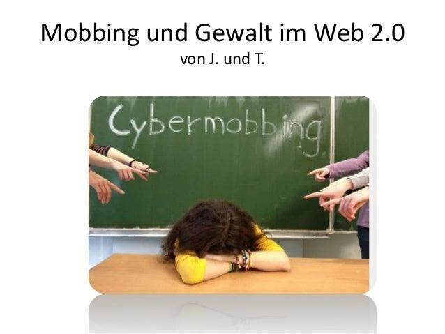 Mobbing und Gewalt im Web 2.0von J. und T.