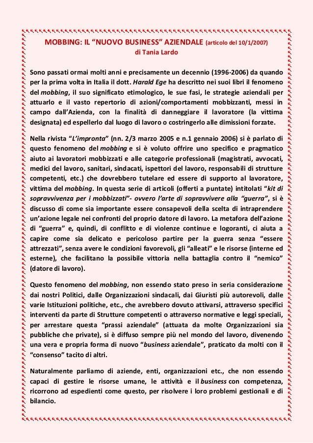 """MOBBING: IL """"NUOVO BUSINESS"""" AZIENDALE (articolo del 10/1/2007) di Tania Lardo Sono passati ormai molti anni e precisament..."""