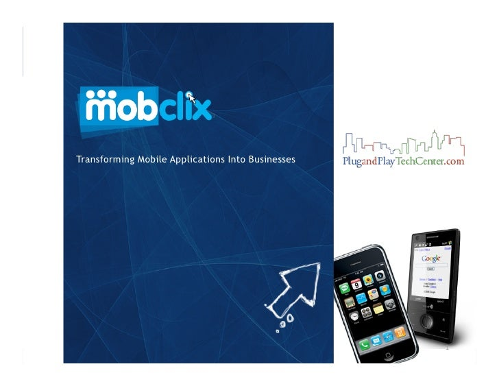 Transforming Mobile Applications Into Businesses                                                        1