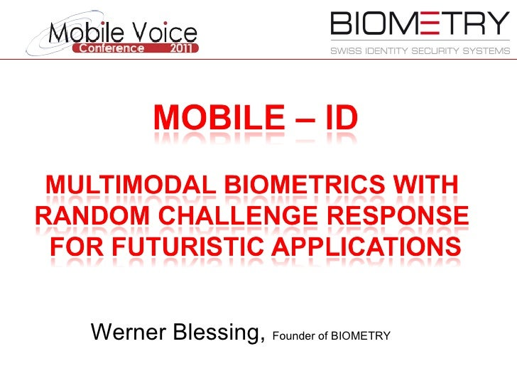 Werner Blessing,  Founder of BIOMETRY