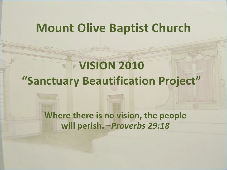 """Mount Olive Baptist Church<br />VISION 2010""""Sanctuary Beautification Project""""<br />Where there is no vision, the people wi..."""