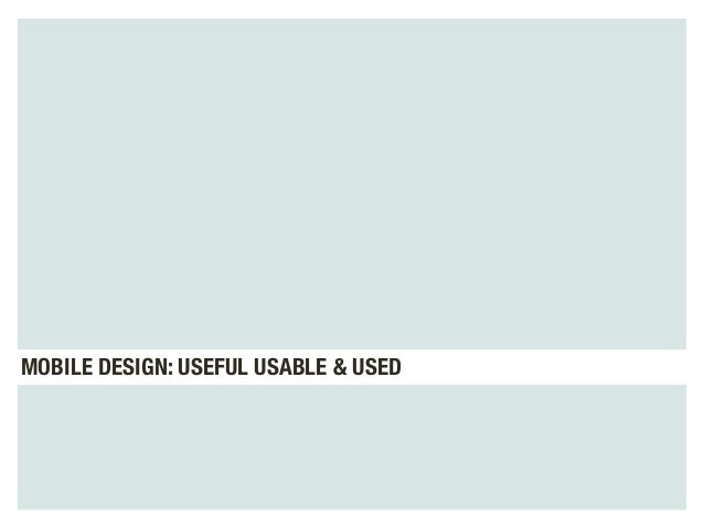 MOBILE DESIGN: USEFUL USABLE & USED