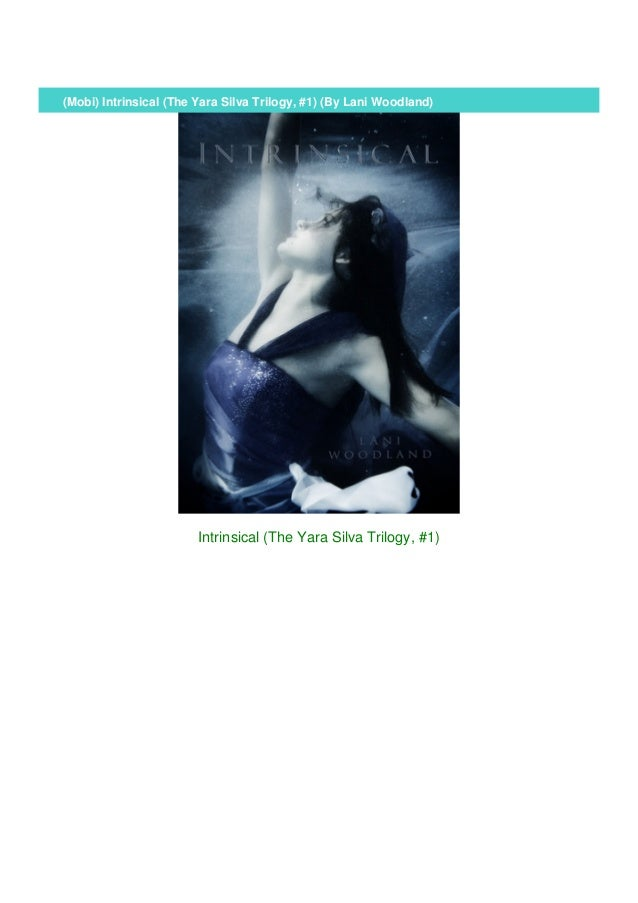 Intrinsical The Yara Silva Trilogy 1 By Lani Woodland
