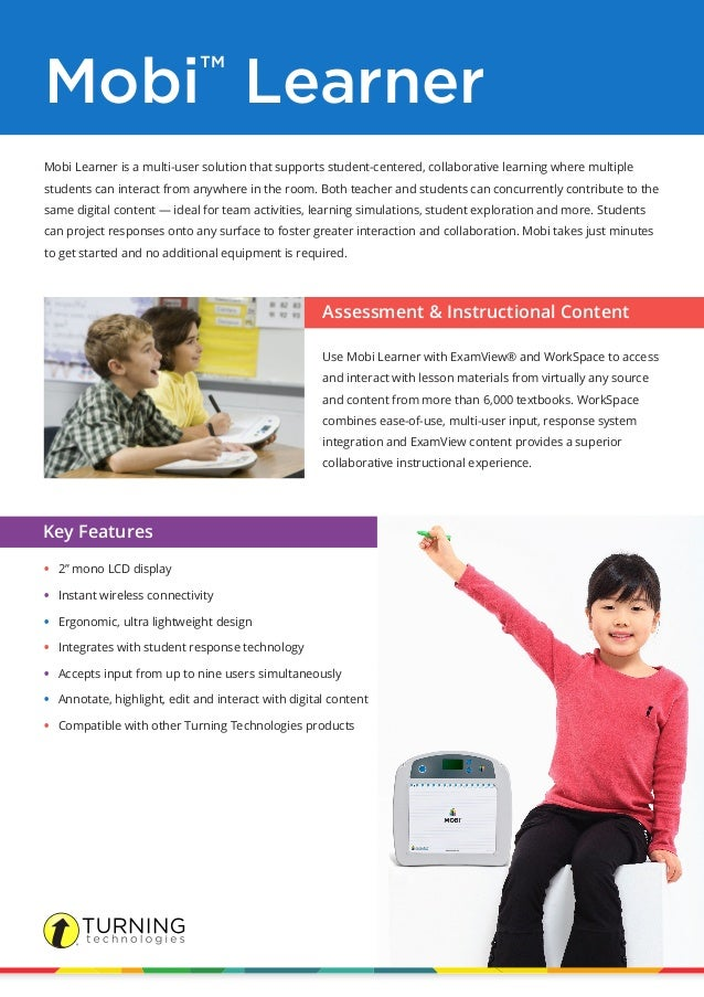 Mobi™ Learner Mobi Learner is a multi-user solution that supports student-centered, collaborative learning where multiple ...