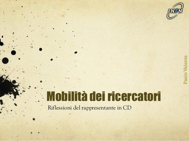Mobilità dei ricercatori Riflessioni del rappresentante in CD PaoloValente