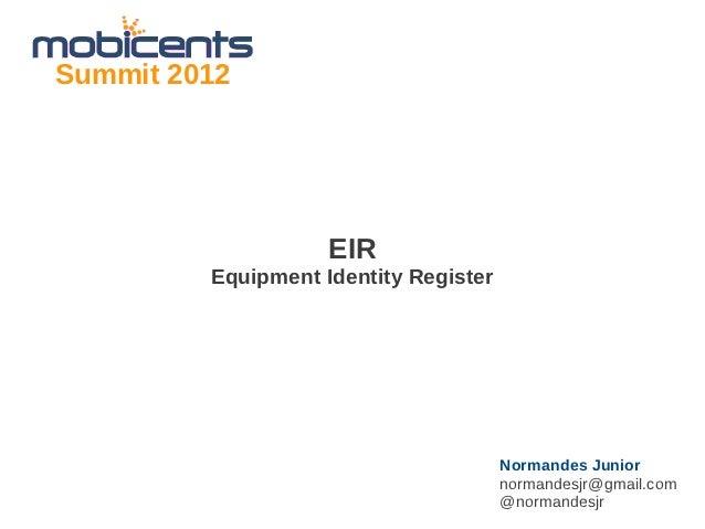 Summit 2012                    EIR         Equipment Identity Register                                       Normandes Jun...