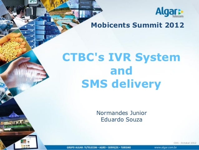 Mobicents Summit 2012CTBCs IVR System       and  SMS delivery     Normandes Junior      Eduardo Souza                     ...