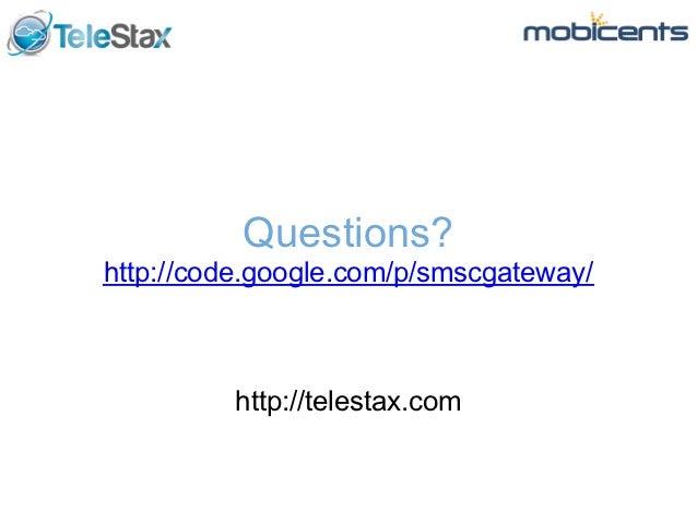 Questions?http://code.google.com/p/smscgateway/         http://telestax.com