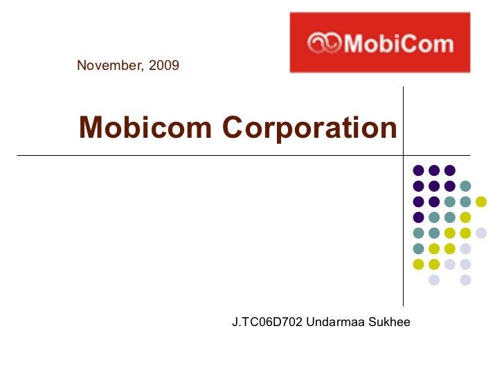 Mobicom Corporation November, 2009 J.TC06D702 Undarmaa Sukhee
