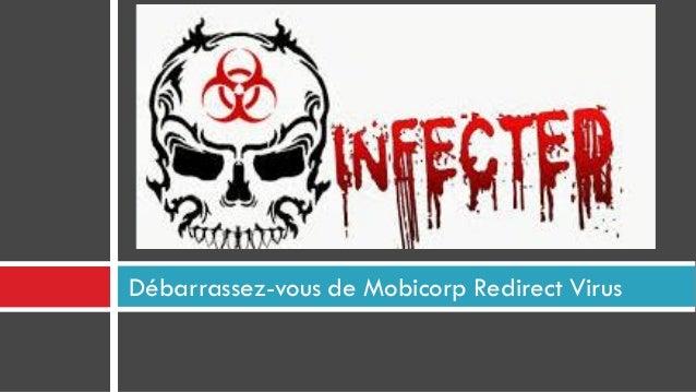 Débarrassez-vous de Mobicorp Redirect Virus