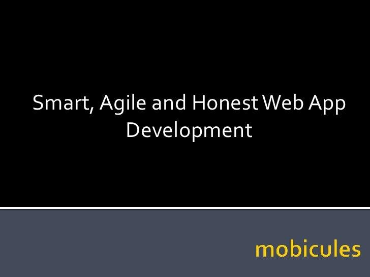 Smart, Agile and Honest Web App Development