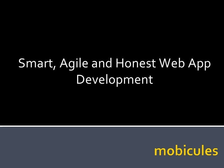 Smart, Agile and Honest Web and Mobile App Development<br />
