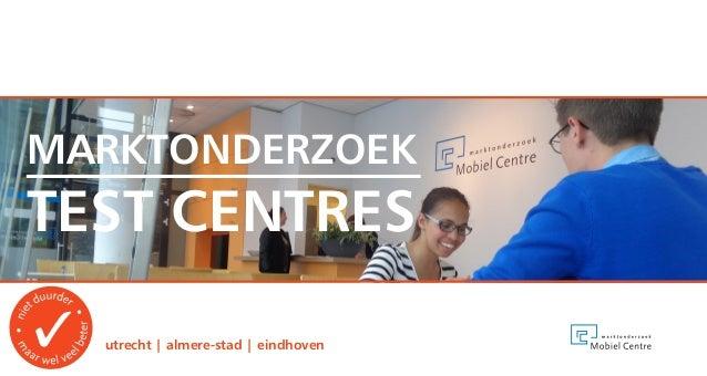 utrecht | almere-stad | eindhoven TEST CENTRES MARKTONDERZOEK