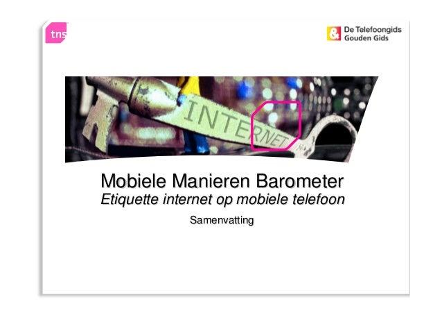 Mobiele Manieren BarometerMobiele Manieren Barometer Etiquette internet op mobiele telefoonEtiquette internet op mobiele t...