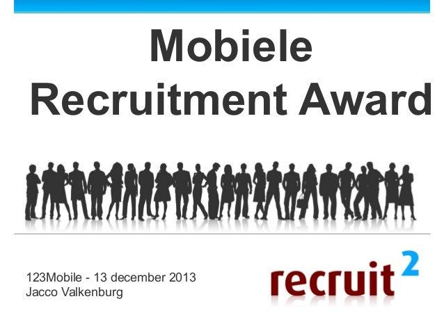 Mobiele Recruitment Award  123Mobile - 13 december 2013 Jacco Valkenburg