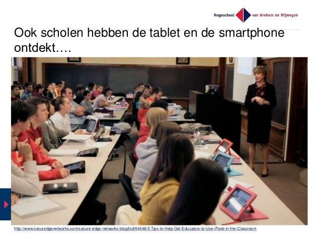 Leren met mobiele devices    'Onzichtbare' ICT  Laagdrempelig experimenteren: vervangen / aanvullen bestaande werkvormen...