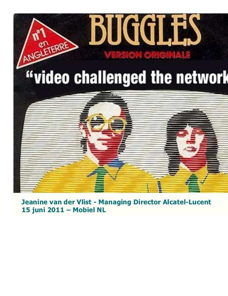 Jeanine van der Vlist - Managing Director Alcatel-Lucent  15 juni 2011 – Mobiel NLJeanine van der Vlist - Managing Directo...