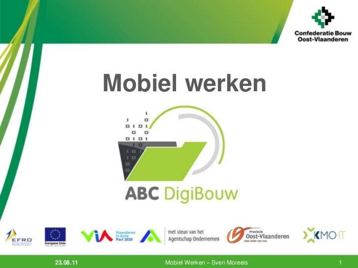 3.11.10<br />Mobiel Werken – Sven Moreels<br />1<br />Mobiel werken<br />