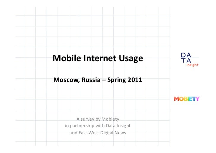 Mobile Internet Usage Moscow, Russia – Spring 2011               A survey by Mobiety      in par...