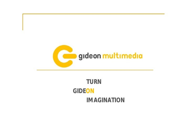TURN GIDEON GIDEON     IMAGINATION