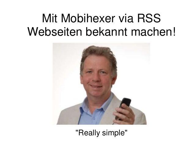 """Mit Mobihexer via RSS Webseiten bekannt machen! """"Really simple"""""""