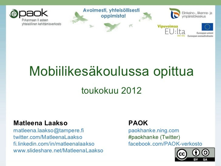 Mobiilikesäkoulussa opittua                        toukokuu 2012Matleena Laakso                     PAOKmatleena.laakso@ta...