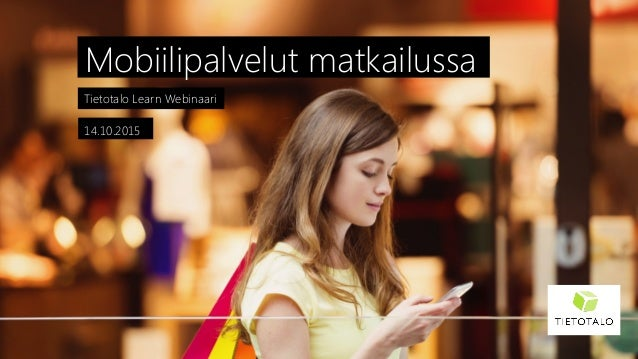 Tietotalo Learn Webinaari  Mobiilipalvelut matkailussa 14.10.2015