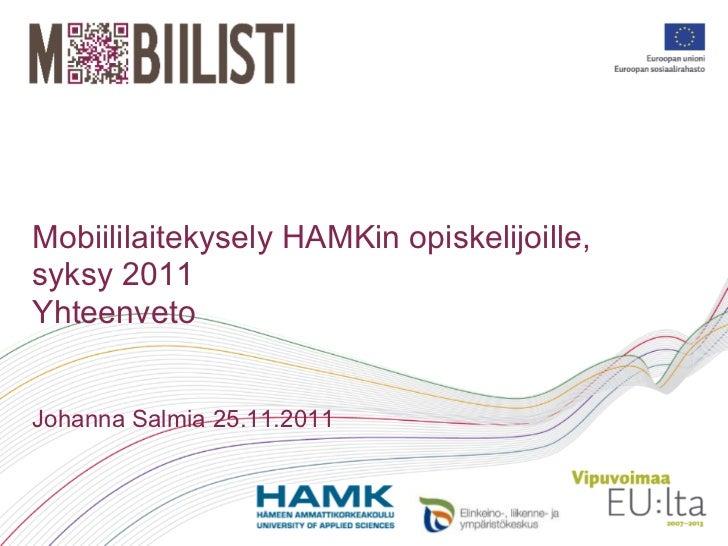 Mobiililaitekysely HAMKin opiskelijoille,syksy 2011YhteenvetoJohanna Salmia 25.11.2011