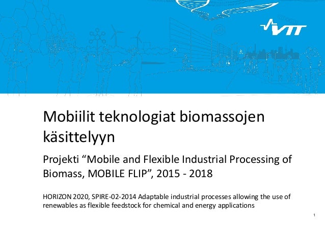 "Click to edit Master title style  1  Mobiilit teknologiat biomassojen käsittelyyn Projekti ""Mobile and Flexible Industrial..."