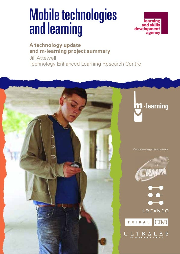 Mobile technologiesand learningA technology updateand m-learning project summaryJill AttewellTechnology Enhanced Learning ...