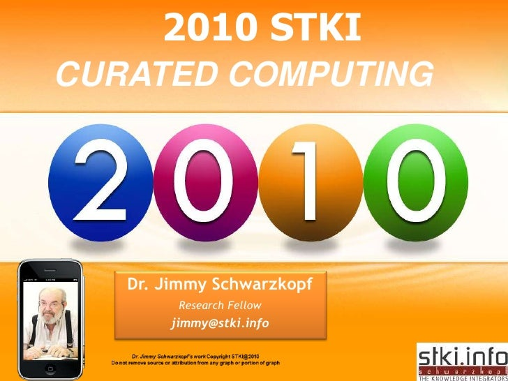 2010 STKI CURATED COMPUTING        Dr. Jimmy Schwarzkopf         Research Fellow        jimmy@stki.info