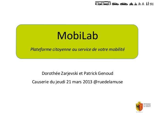 MobiLabPlateforme citoyenne au service de votre mobilité     Dorothée Zarjevski et Patrick GenoudCauserie du jeudi 21 mars...