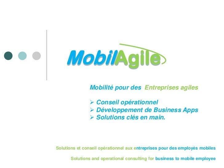 MobilAgile               Mobilité pour des Entreprises agiles                Conseil opérationnel                Dévelop...