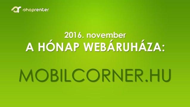 2016. november A HÓNAP WEBÁRUHÁZA: MOBILCORNER.HU