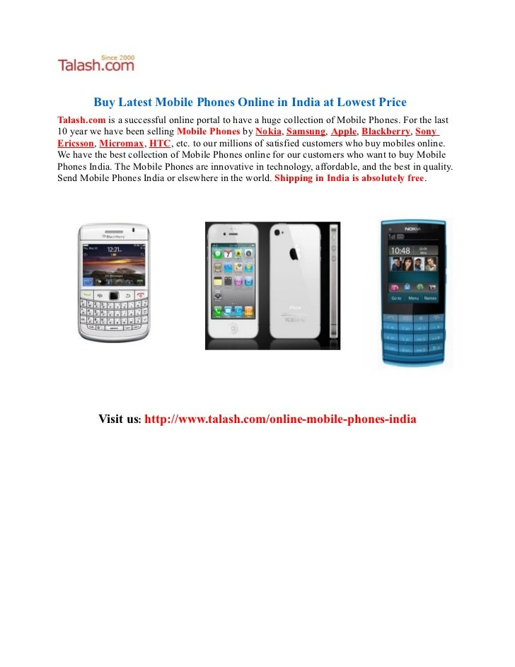 Buy Latest Mobile Phones Online in India at Lowest PriceTalash.com is a successful online portal to have a huge collection...
