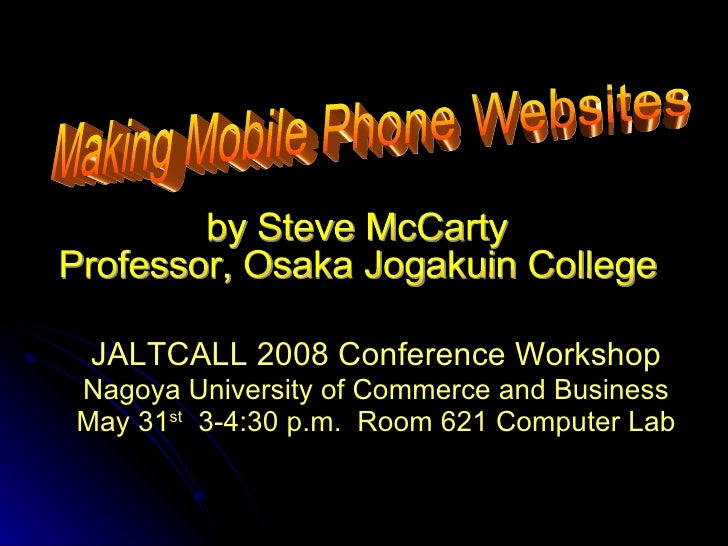 JALTCALL 2008 Conference Workshop Nagoya University of Commerce and Business May 31 st   3-4:30 p.m.  Room 621 Computer La...