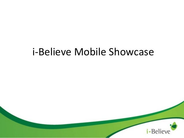 i-Believe Mobile Showcase