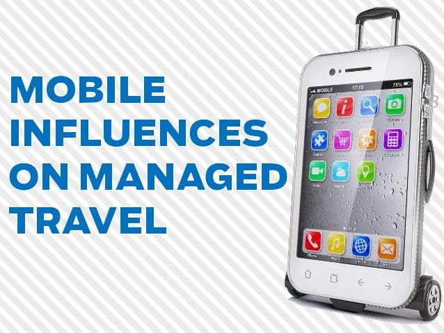 Mobile Influences on Managed Travel
