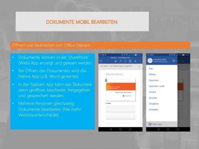 Öffnen und Bearbeiten von Office Dateien • Dokumente können in der SharePoint (Web) App anzeigt und gelesen werden • Bei Ö...