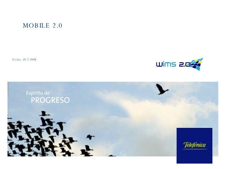 MOBILE 2.0 Fecha: 10-7-2008