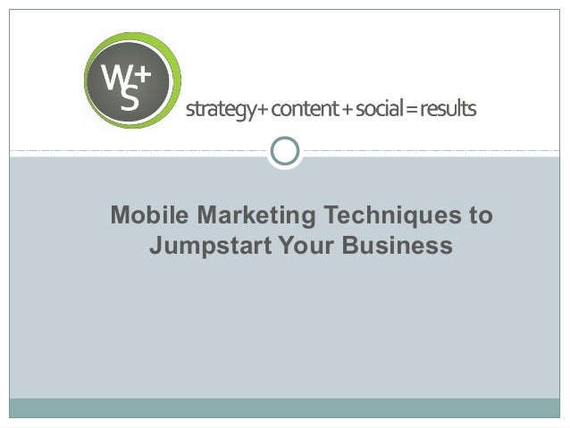 Mobile Marketing Techniques to Jumpstart Your Business