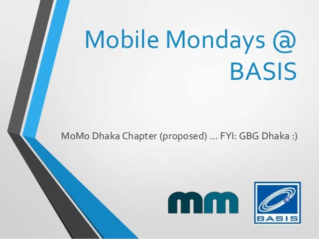 Mobile Mondays @ BASIS MoMo Dhaka Chapter (proposed) … FYI: GBG Dhaka :)