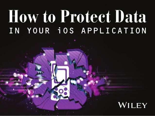 How to Protect Data in Your iOS Application