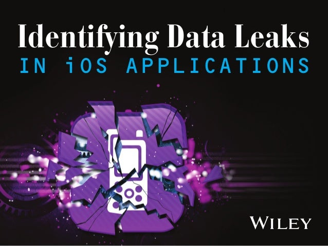 Identifying Data Leaks in iOS ApplicationS
