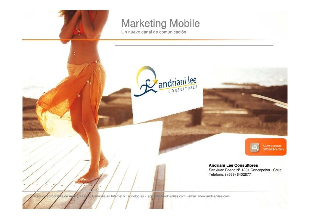 Marketing Mobile                                                           Un nuevo canal de comunicación                 ...