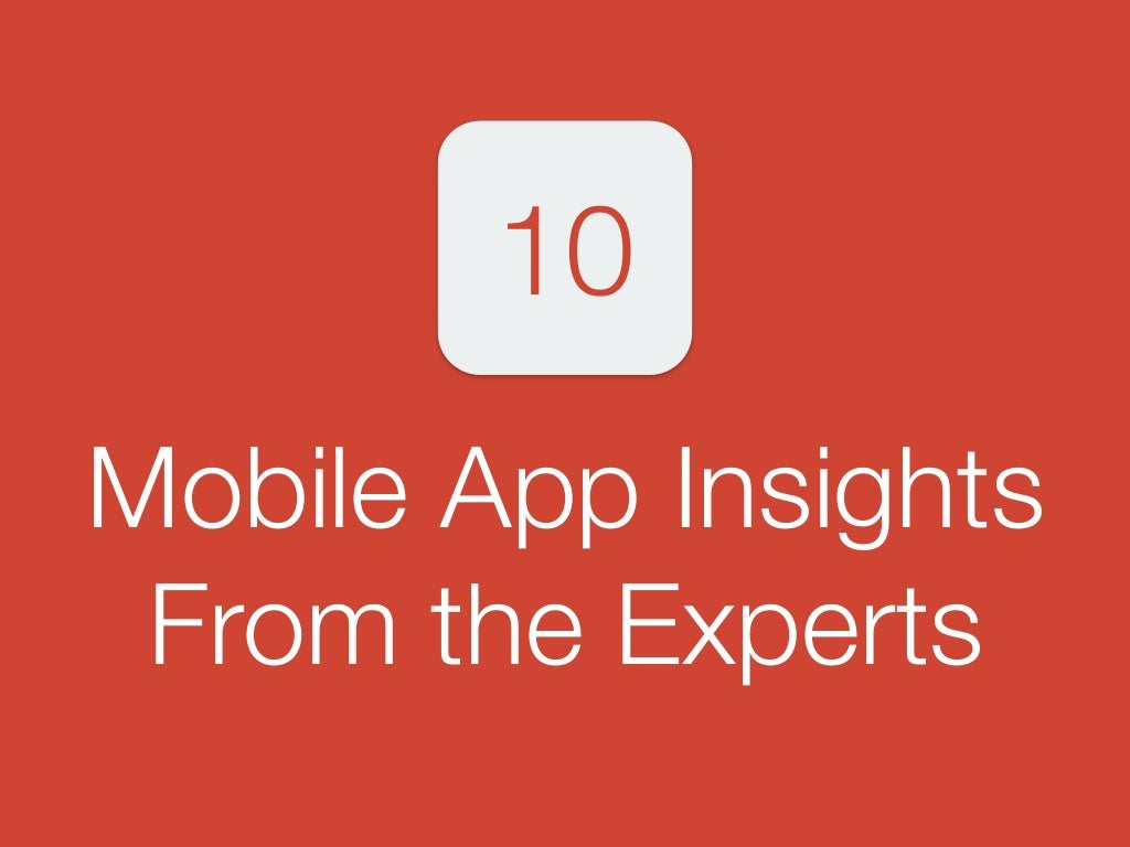 Top 10 Mobile App Insights From the Experts