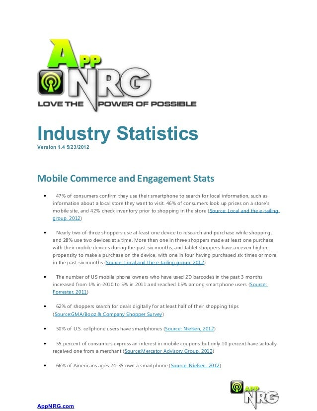 Industry StatisticsVersion 1.4 5/23/2012Mobile Commerce and Engagement Stats  •     47% of consumers confirm they use thei...