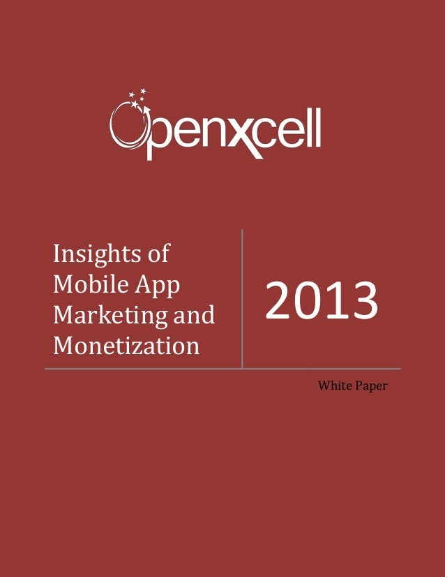 Insights of Mobile App Marketing and Monetization  2013 White Paper